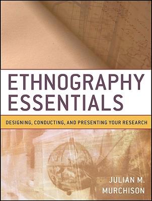 Ethnography Essentials By Murchison, Julian
