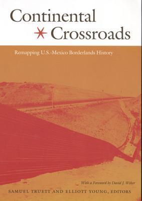 Continental Crossroads By Truett, Samuel (EDT)/ Young, Elliott (EDT)