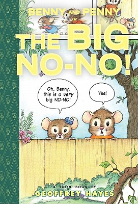 Benny and Penny in the Big No No By Hayes, Geoffrey